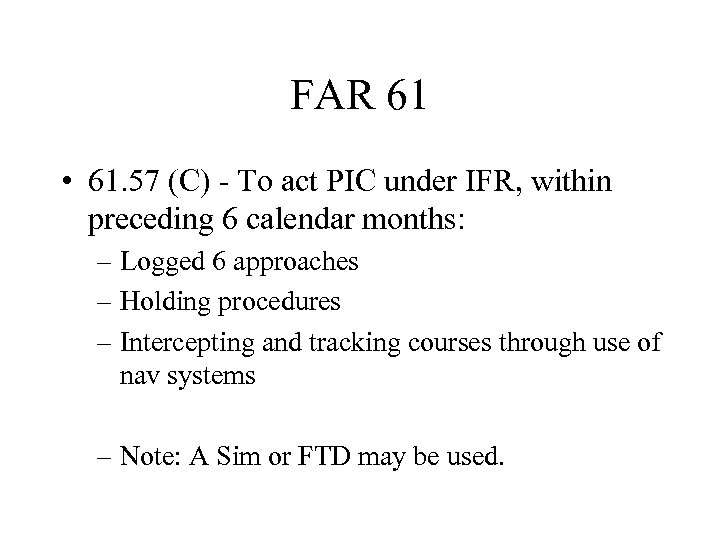 FAR 61 • 61. 57 (C) - To act PIC under IFR, within preceding