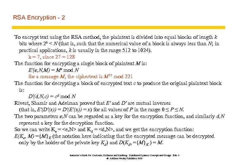 RSA Encryption - 2 To encrypt text using the RSA method, the plaintext is