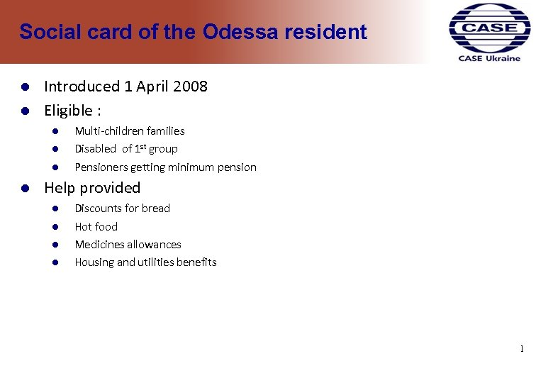 Social card of the Odessa resident Introduced 1 April 2008 Eligible : Multi-children families