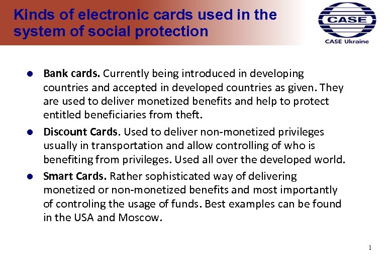 Kinds of electronic cards used in the system of social protection Bank cards. Currently