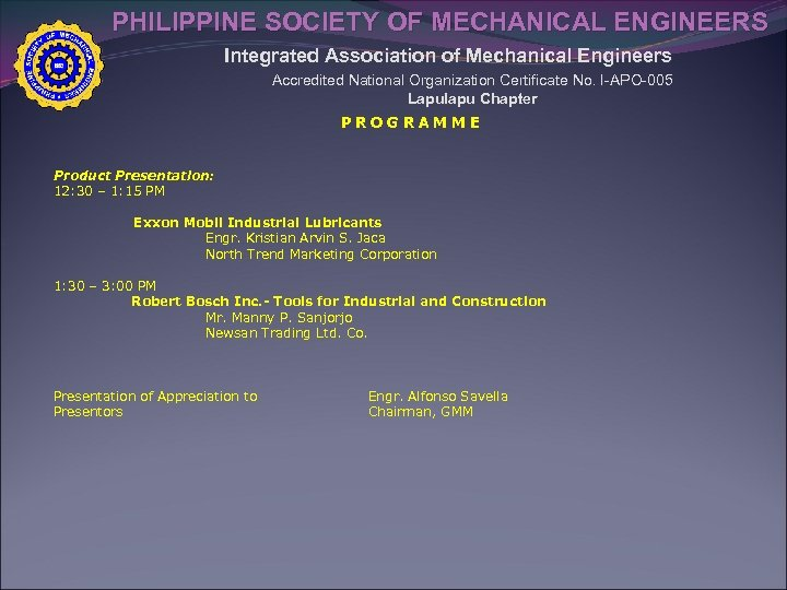 PHILIPPINE SOCIETY OF MECHANICAL ENGINEERS Integrated Association of Mechanical Engineers Accredited National Organization Certificate