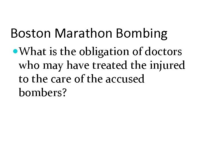 Boston Marathon Bombing What is the obligation of doctors who may have treated the