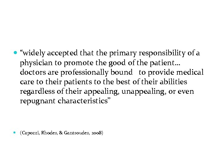 """widely accepted that the primary responsibility of a physician to promote the good"