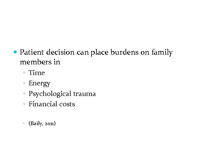 Patient decision can place burdens on family members in Time Energy Psychological trauma