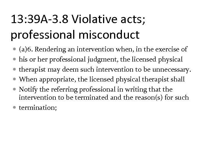 13: 39 A-3. 8 Violative acts; professional misconduct (a)6. Rendering an intervention when, in