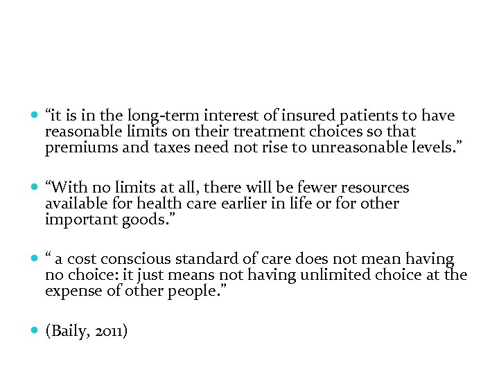 """it is in the long-term interest of insured patients to have reasonable limits"