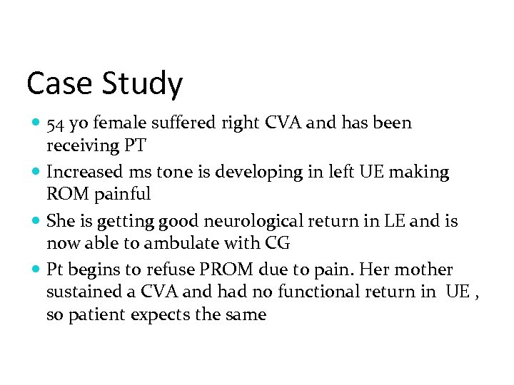 Case Study 54 yo female suffered right CVA and has been receiving PT Increased