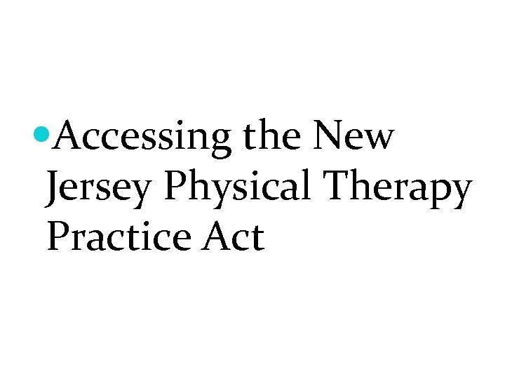 Accessing the New Jersey Physical Therapy Practice Act