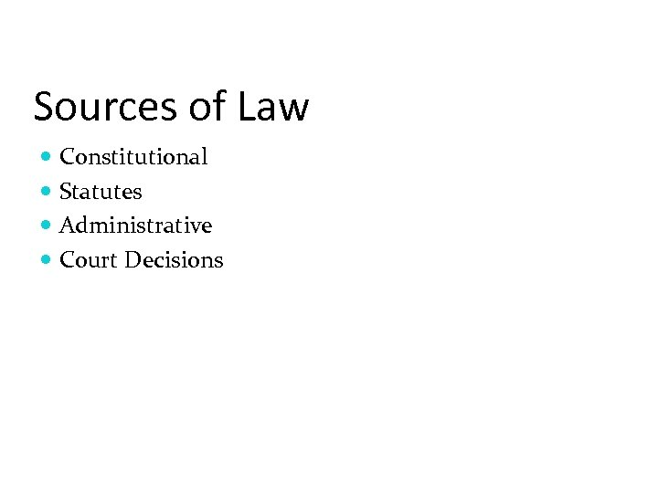 Sources of Law Constitutional Statutes Administrative Court Decisions