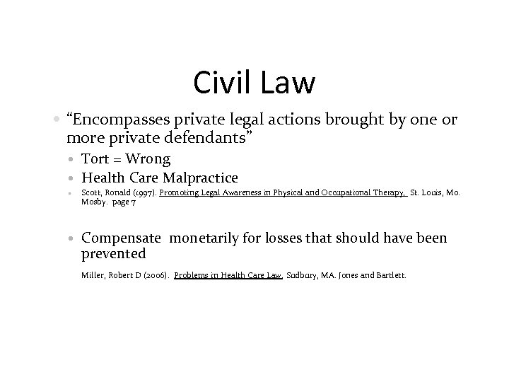 "Civil Law ""Encompasses private legal actions brought by one or more private defendants"" Tort"