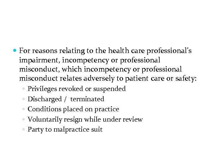 For reasons relating to the health care professional's impairment, incompetency or professional misconduct,