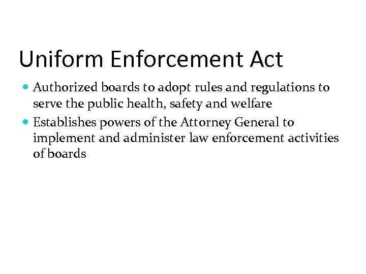 Uniform Enforcement Act Authorized boards to adopt rules and regulations to serve the public