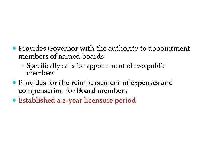 Provides Governor with the authority to appointment members of named boards Specifically calls