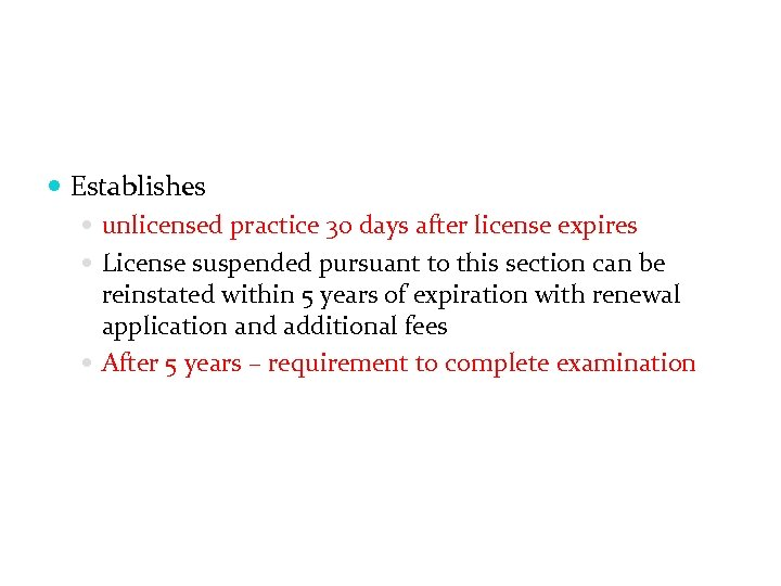 Establishes unlicensed practice 30 days after license expires License suspended pursuant to this