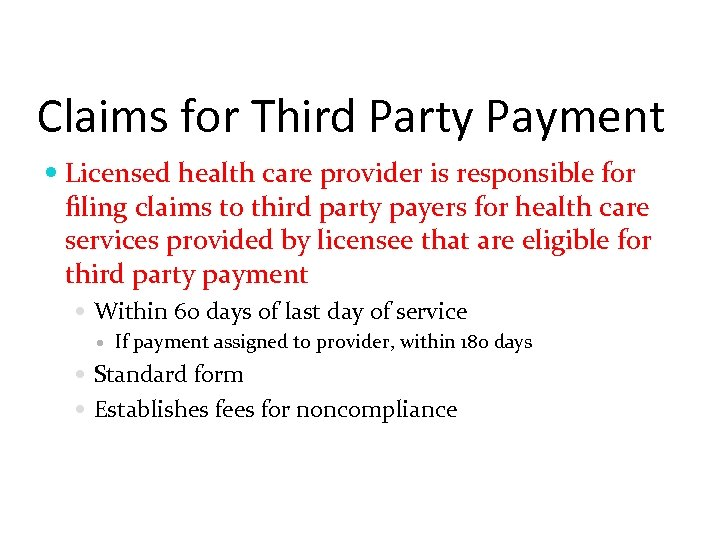 Claims for Third Party Payment Licensed health care provider is responsible for filing claims