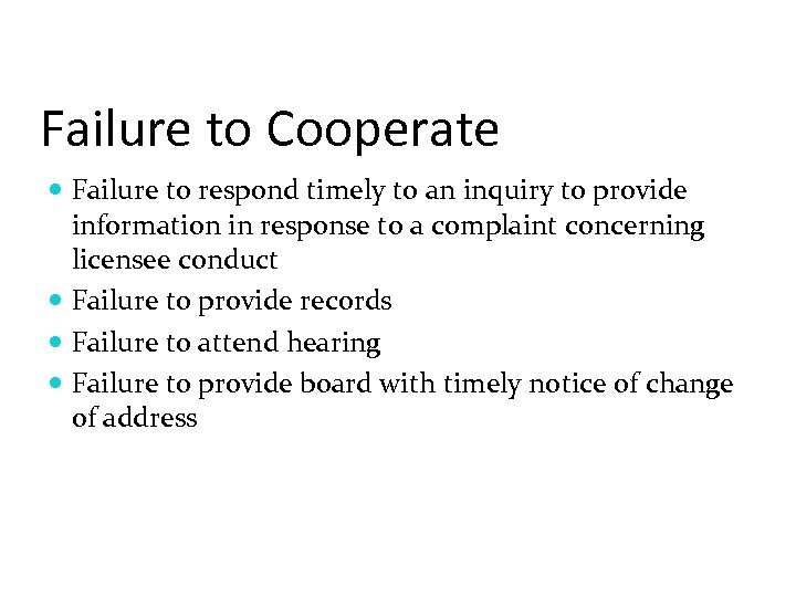 Failure to Cooperate Failure to respond timely to an inquiry to provide information in