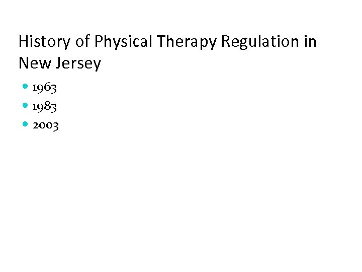 History of Physical Therapy Regulation in New Jersey 1963 1983 2003