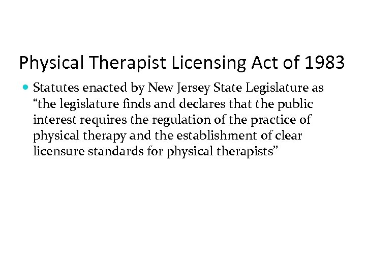 Physical Therapist Licensing Act of 1983 Statutes enacted by New Jersey State Legislature as
