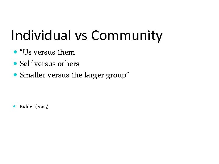 "Individual vs Community ""Us versus them Self versus others Smaller versus the larger group"""
