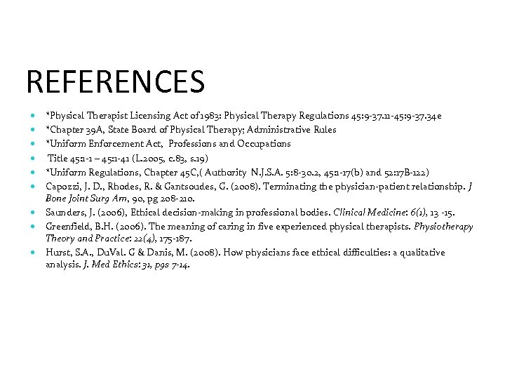 REFERENCES *Physical Therapist Licensing Act of 1983: Physical Therapy Regulations 45: 9 -37. 11