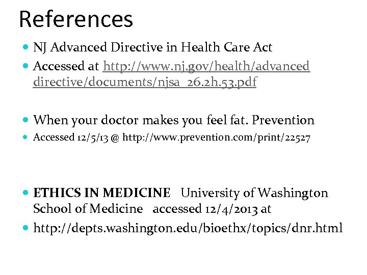 References NJ Advanced Directive in Health Care Act Accessed at http: //www. nj. gov/health/advanced