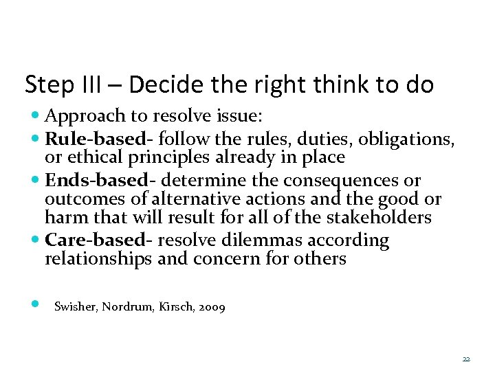 Step III – Decide the right think to do Approach to resolve issue: Rule-based-