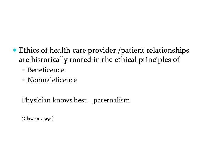 Ethics of health care provider /patient relationships are historically rooted in the ethical