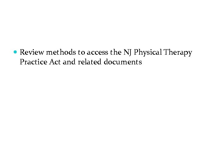 Review methods to access the NJ Physical Therapy Practice Act and related documents