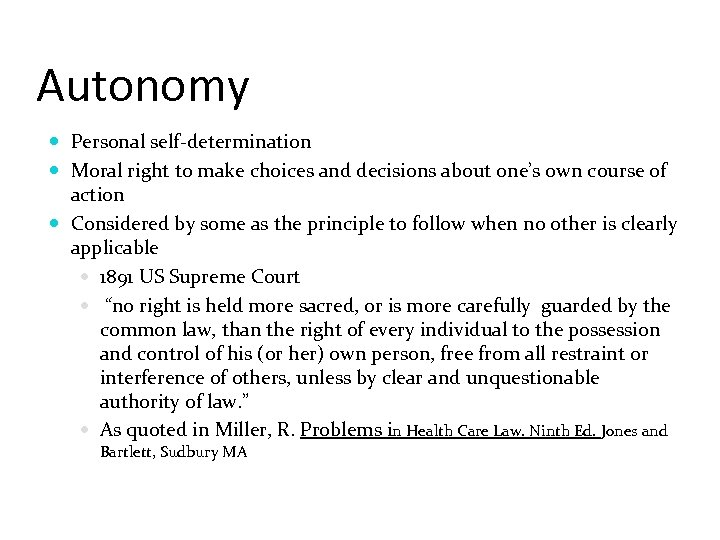 Autonomy Personal self-determination Moral right to make choices and decisions about one's own course