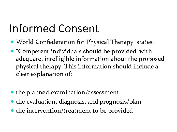 "Informed Consent World Confederation for Physical Therapy states: ""Competent individuals should be provided with"