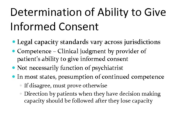 Determination of Ability to Give Informed Consent Legal capacity standards vary across jurisdictions Competence