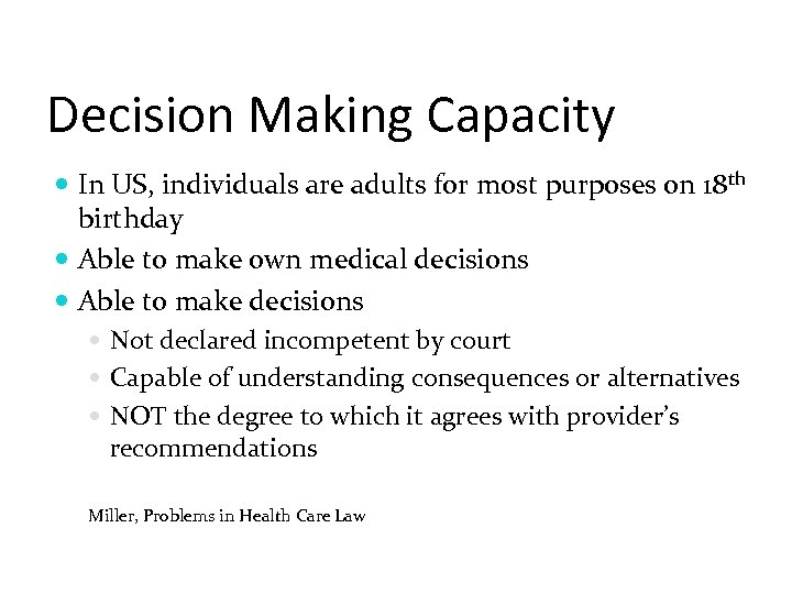 Decision Making Capacity In US, individuals are adults for most purposes on 18 th