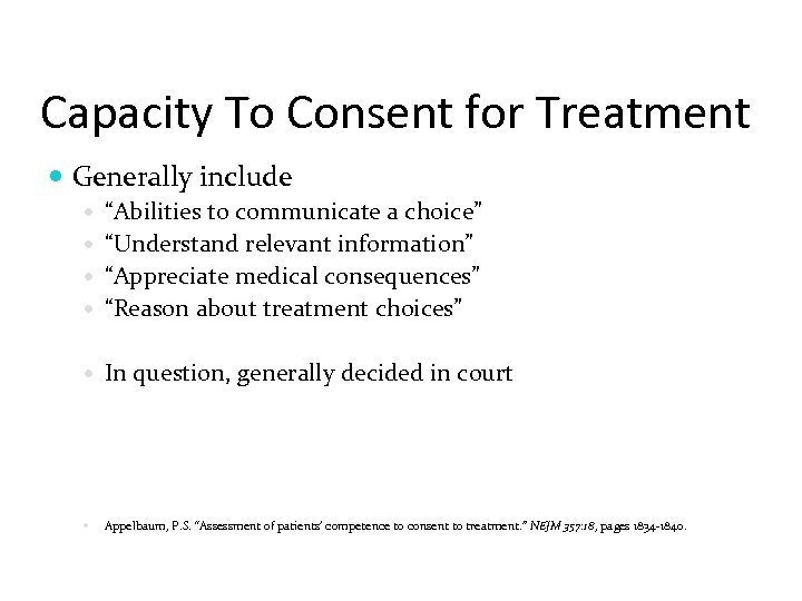 "Capacity To Consent for Treatment Generally include ""Abilities to communicate a choice"" ""Understand relevant"
