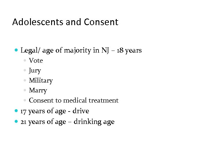 Adolescents and Consent Legal/ age of majority in NJ – 18 years Vote Jury