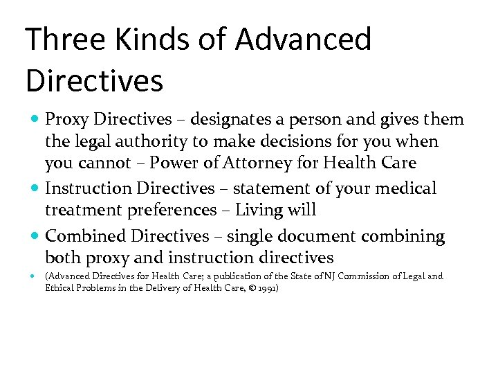 Three Kinds of Advanced Directives Proxy Directives – designates a person and gives them