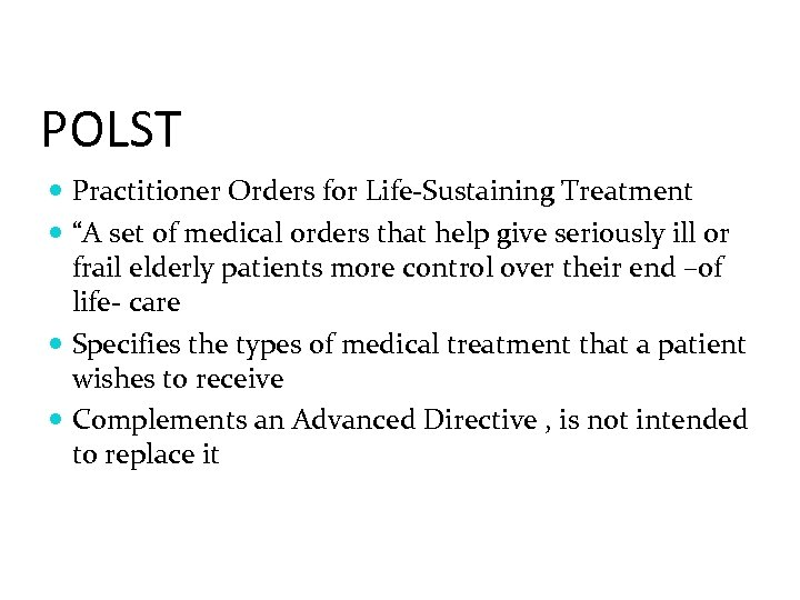 "POLST Practitioner Orders for Life-Sustaining Treatment ""A set of medical orders that help give"