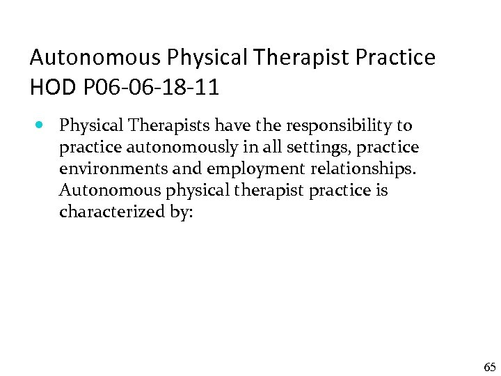 Autonomous Physical Therapist Practice HOD P 06 -06 -18 -11 Physical Therapists have the