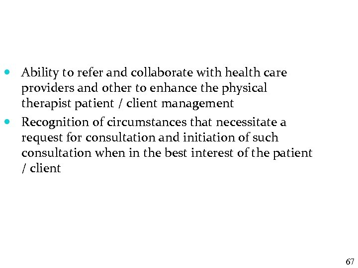 Ability to refer and collaborate with health care providers and other to enhance