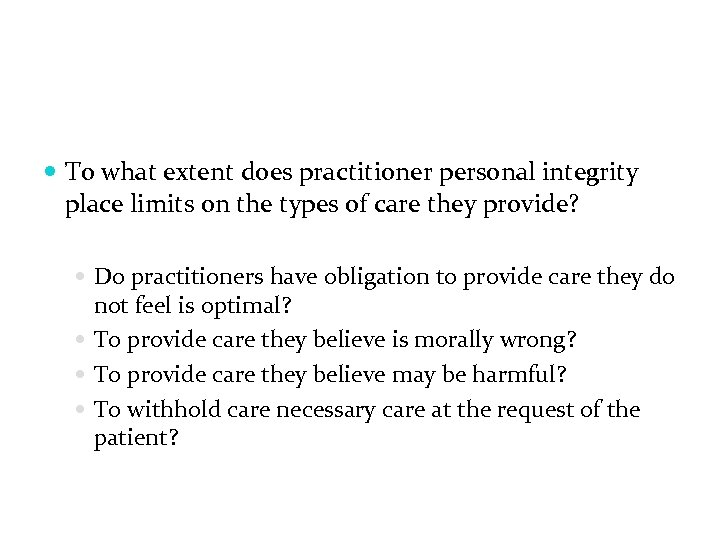 To what extent does practitioner personal integrity place limits on the types of