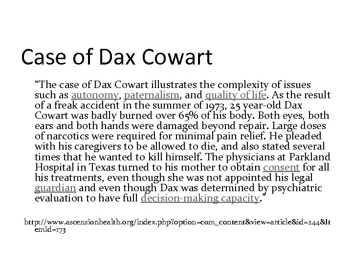 "Case of Dax Cowart ""The case of Dax Cowart illustrates the complexity of issues"