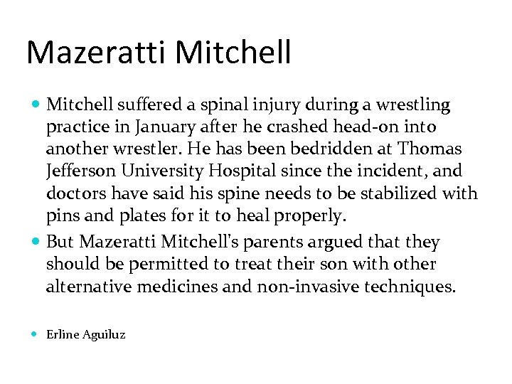 Mazeratti Mitchell suffered a spinal injury during a wrestling practice in January after he