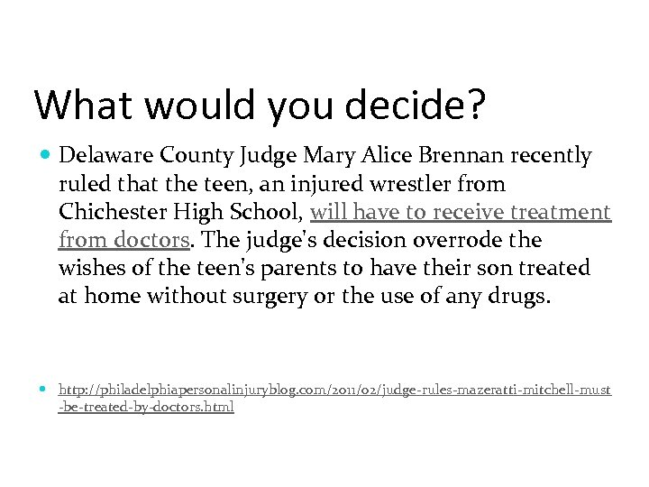 What would you decide? Delaware County Judge Mary Alice Brennan recently ruled that the