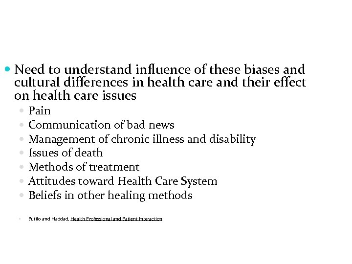 Need to understand influence of these biases and cultural differences in health care