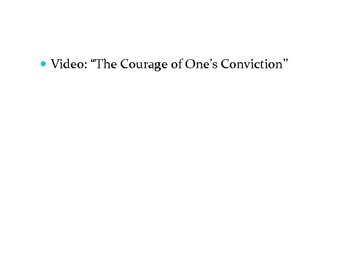 "Video: ""The Courage of One's Conviction"""