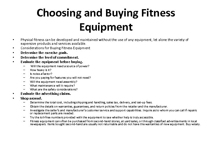 Choosing and Buying Fitness Equipment • • • Physical fitness can be developed and