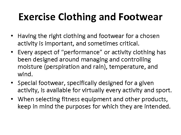 Exercise Clothing and Footwear • Having the right clothing and footwear for a chosen