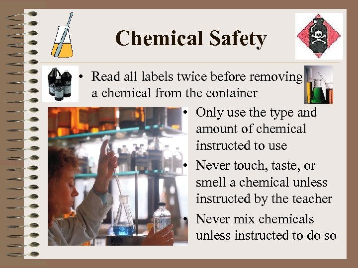Chemical Safety • Read all labels twice before removing a chemical from the container