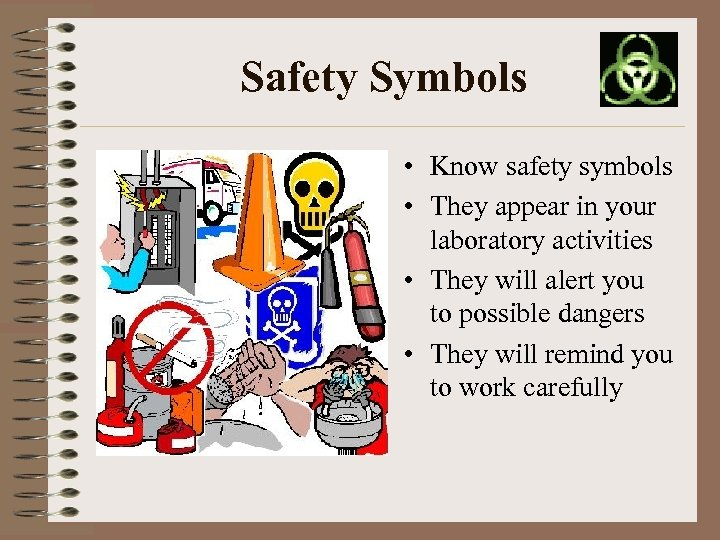 Safety Symbols • Know safety symbols • They appear in your laboratory activities •