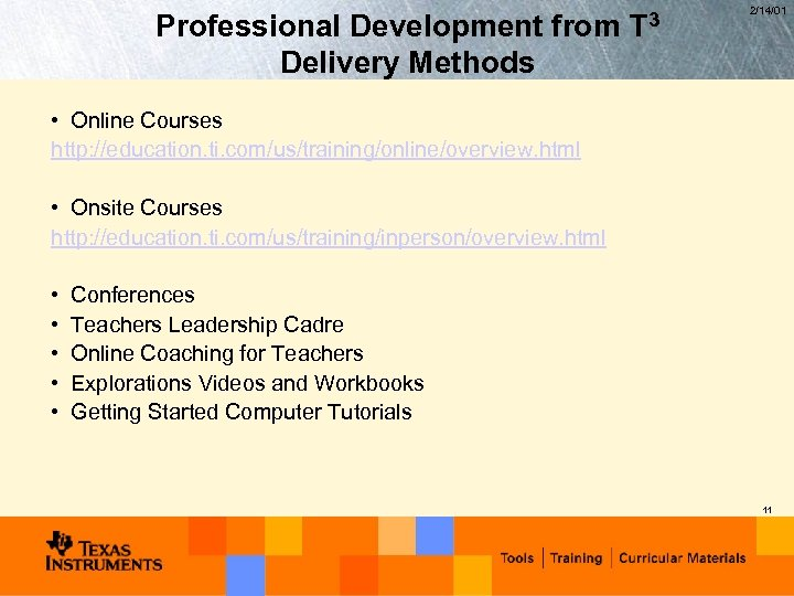 Professional Development from Delivery Methods T 3 2/14/01 • Online Courses http: //education. ti.