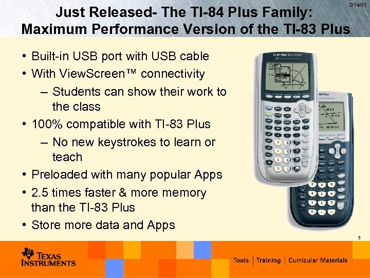 2/14/01 Just Released- The TI-84 Plus Family: Maximum Performance Version of the TI-83 Plus